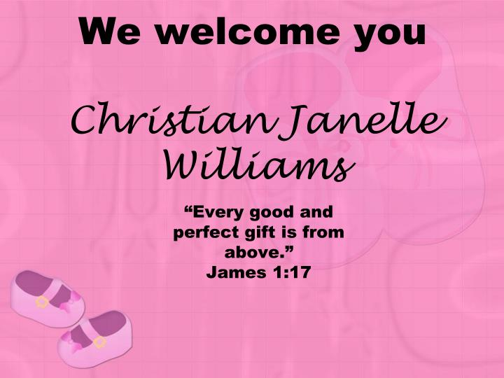 we welcome you christian janelle williams n.
