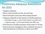 preliminary adequacy assessment for 2015