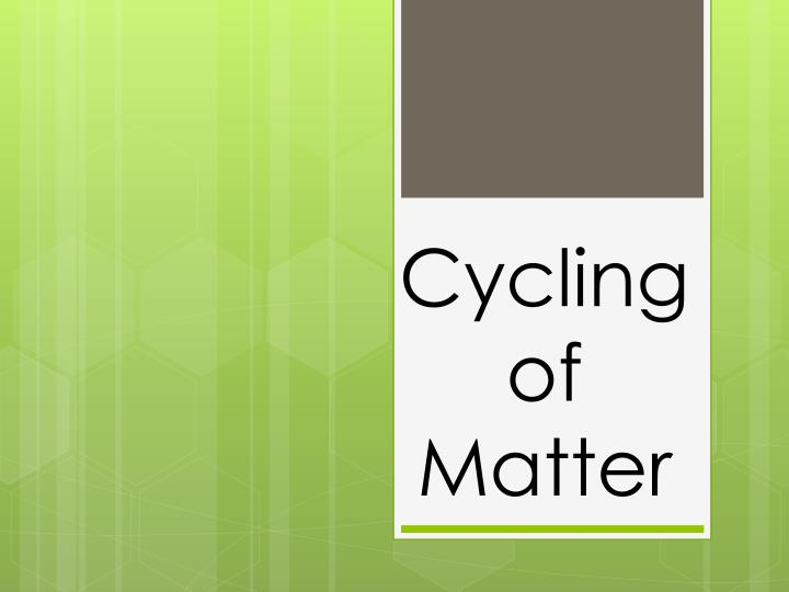 cycling of matter n.