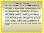 mkm607 topic 13 setting promotional strategies 2 2