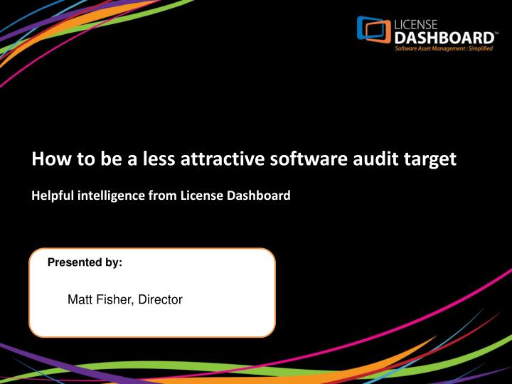 how to be a less attractive software audit target n.