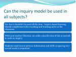 can the inquiry model be used in all subjects