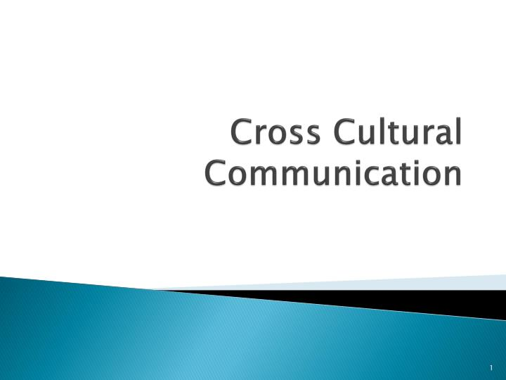 an analysis of cross cultural communication Cross-cultural communication this study provides a cross-cultural comparison of two television shows, one produced in the united states and the other in china chapter two: review of the literature this study employs a cross-cultural communication analysis.