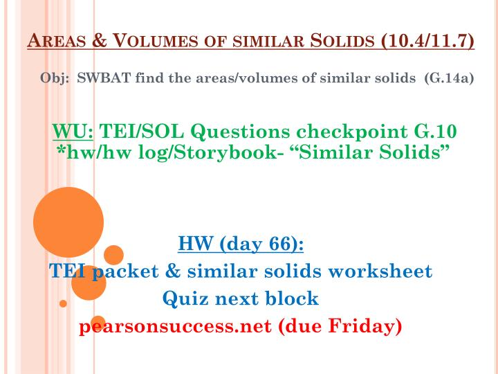 Areas volumes of similar solids 10 4 11 7