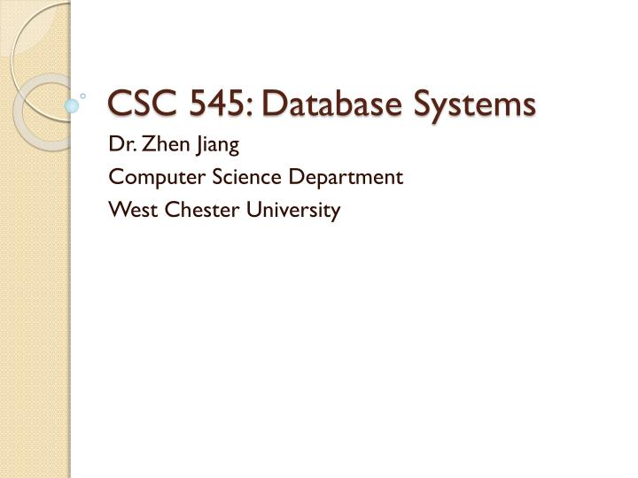 csc 545 database systems n.