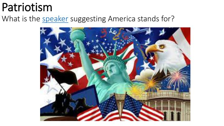 patriotism what is the speaker suggesting america stands for n.