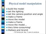 physical model manipulation