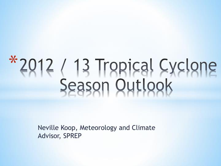 2012 13 tropical cyclone season outlook
