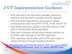 j ut implementation guidance