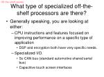 what type of specialized off the shelf processors are there