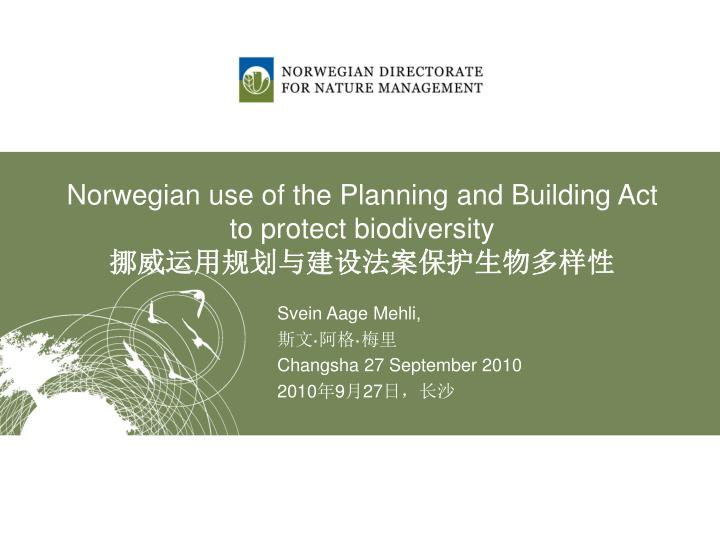 norwegian use of the planning and building act to protect biodiversity n.