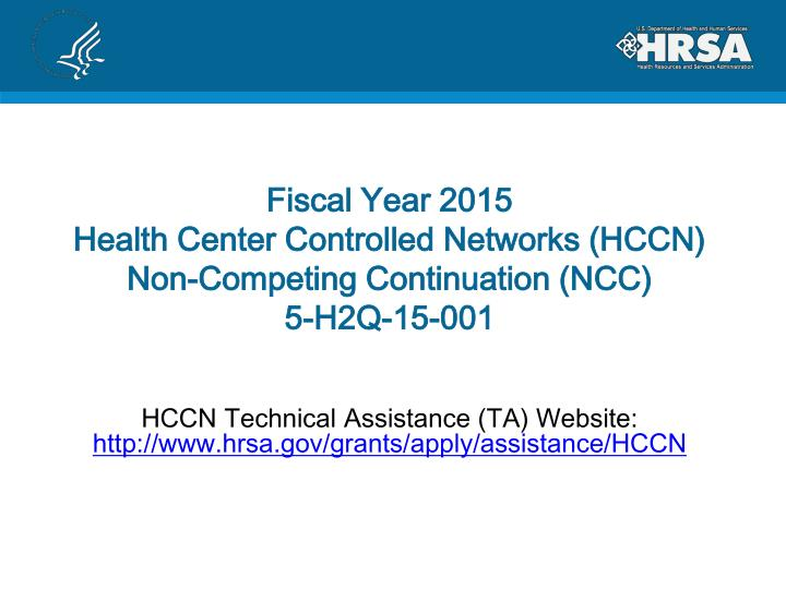 fiscal year 2015 health center controlled networks hccn non competing continuation ncc 5 h2q 15 001 n.