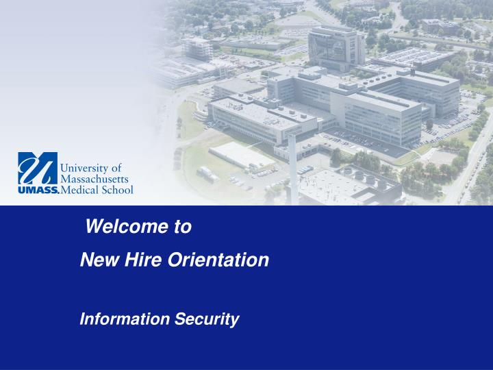 welcome to new hire orientation information security n.