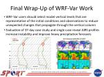 final wrap up of wrf var work