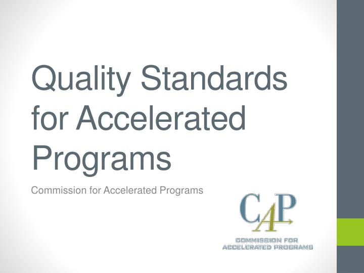 quality standards for accelerated programs n.