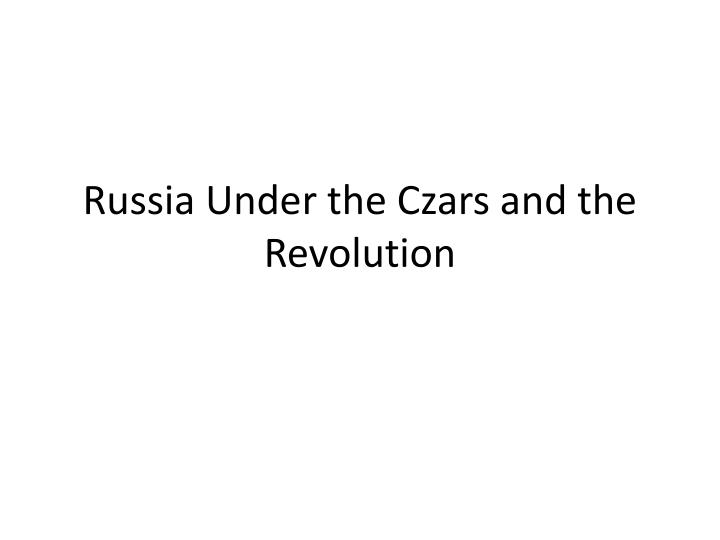 russia under the czars and the revolution n.