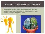 access to thoughts and dreams