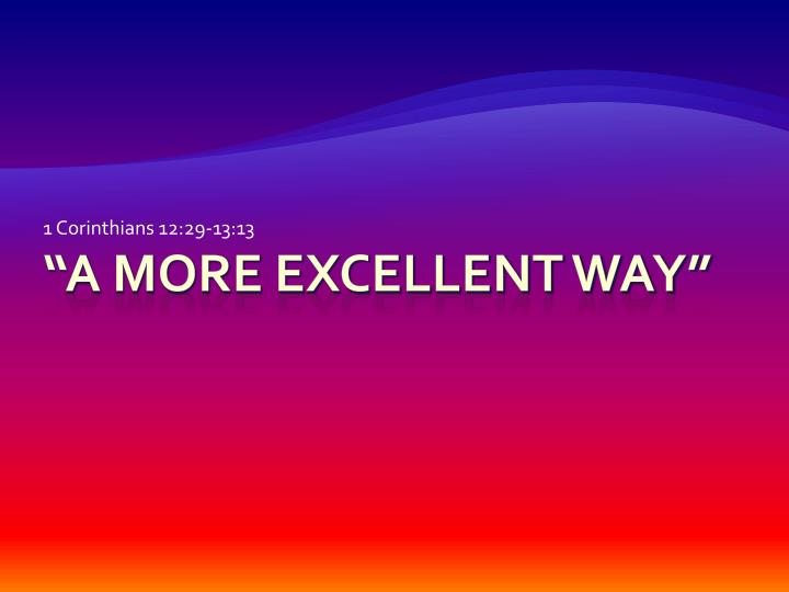 "This Christmas Love 1 Corinthians 12 31: ""A More Excellent Way"" PowerPoint Presentation"