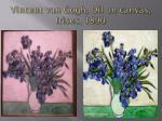 vincent van gogh oil on canvas irises 1890
