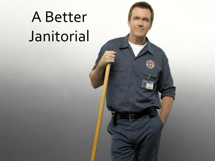 a better janitorial n.