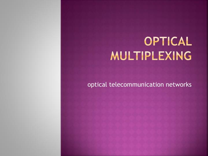 optical multiplexing n.