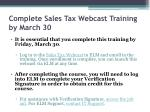 complete sales tax webcast training by march 301