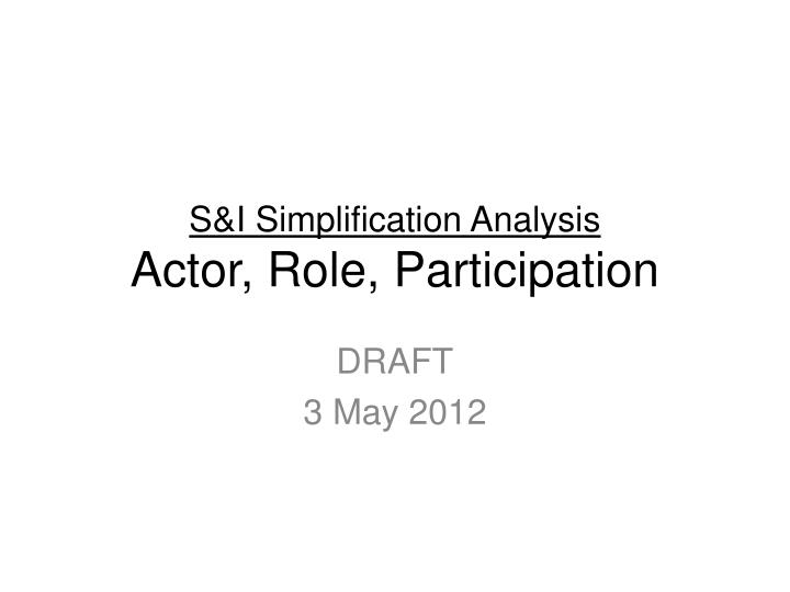 s i simplification analysis actor role participation n.