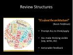 review structures