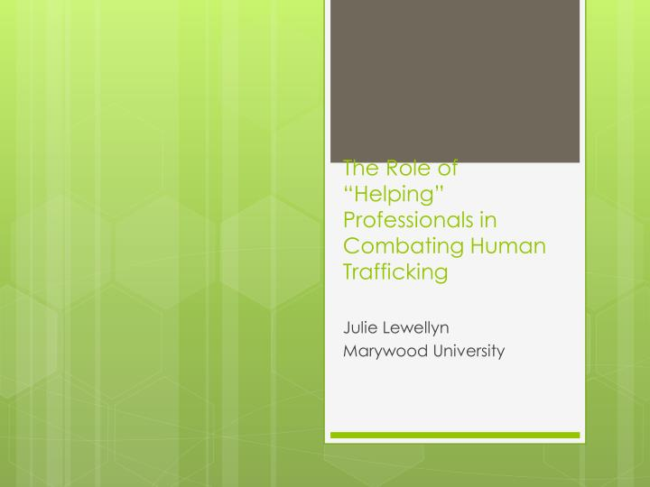the role of helping professionals in combating human trafficking n.