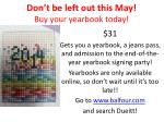don t be left out this may buy your yearbook today