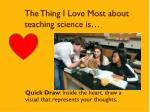 the thing i love most about teaching science is