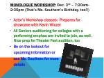 monologue workshop dec 3 rd 7 20am 2 35pm that s ms southern s birthday too