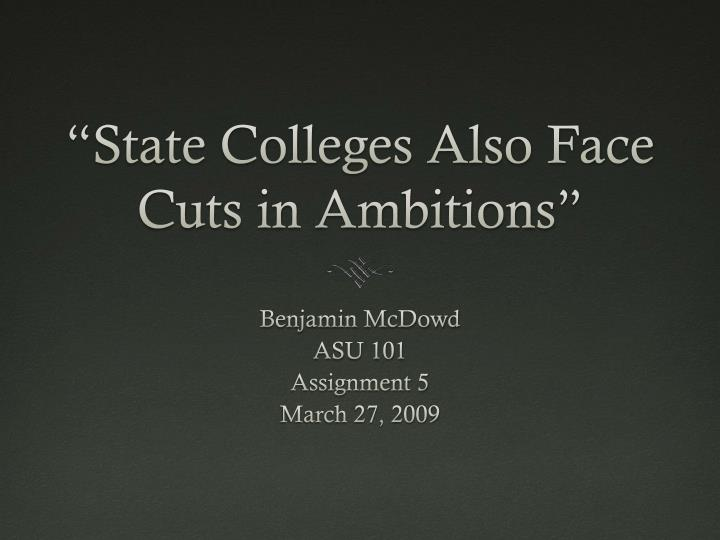 state colleges also face cuts in ambitions n.