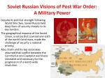 soviet russian visions of post war order a military power