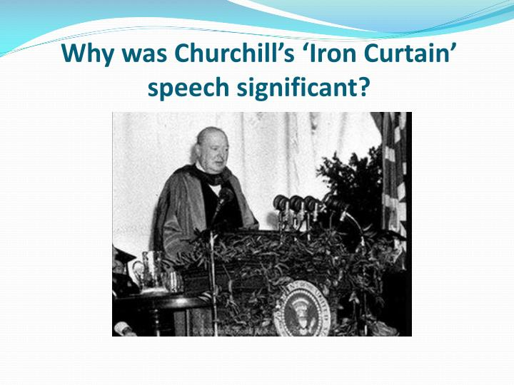 why was churchill s iron curtain speech significant n.