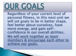 our goals
