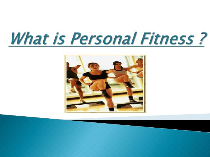what is personal fitness n.