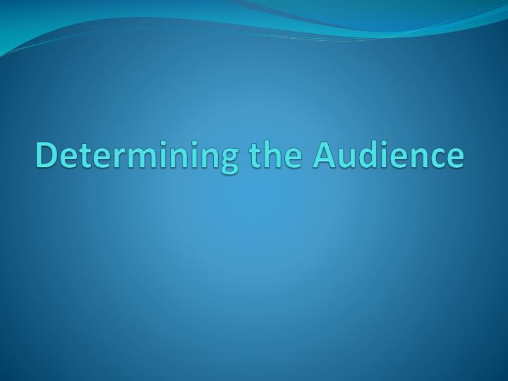 determining the audience n.