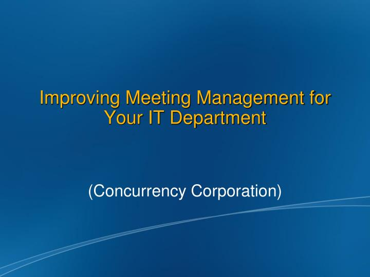 improving meeting management for your it department n.
