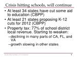 crisis hitting schools will continue