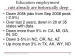 education employment cuts already are historically deep