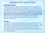 update on gc action plans