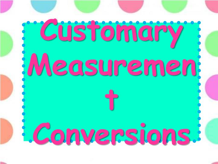 customary measurement conversions n.