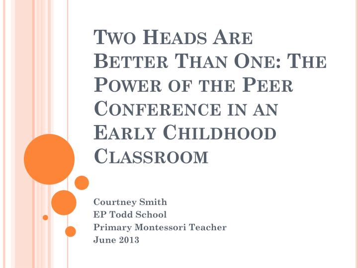 two heads are better than one the power of the peer conference in an early childhood classroom n.