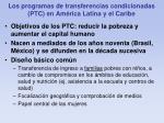 los programas de transferencias condicionadas ptc en am rica latina y el caribe