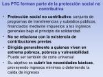 los ptc forman parte de la protecci n social no contributiva