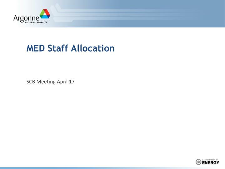 med staff allocation n.