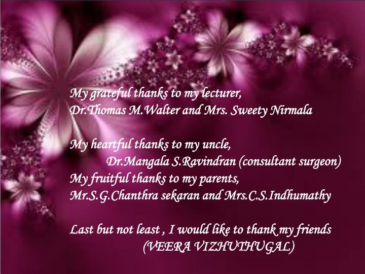 My grateful thanks to my lecturer,