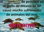 el de petr leo en el golfo de m xico de bp caus mucho sufrimiento de animales del mar