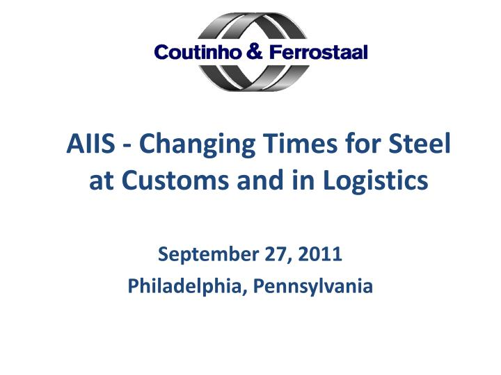 aiis changing times for steel at customs and in logistics n.
